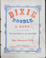 "Dixie doodle : a song, written, composed and dedicated to ""our dear soldiers on the battle..."